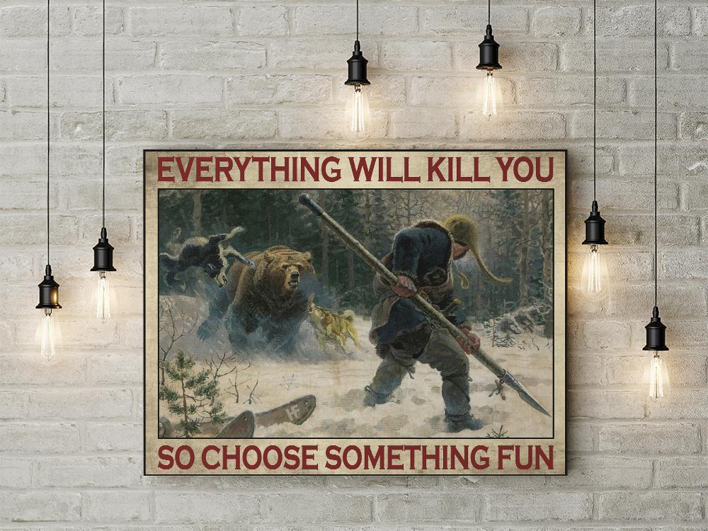 Bear hunting Everything will kill you so choose something fun vintage poster 1