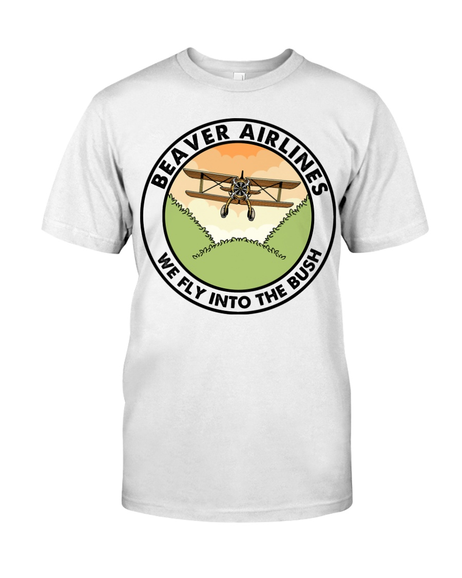 Beaver Airlines We Fly Into The Bush T-shirt