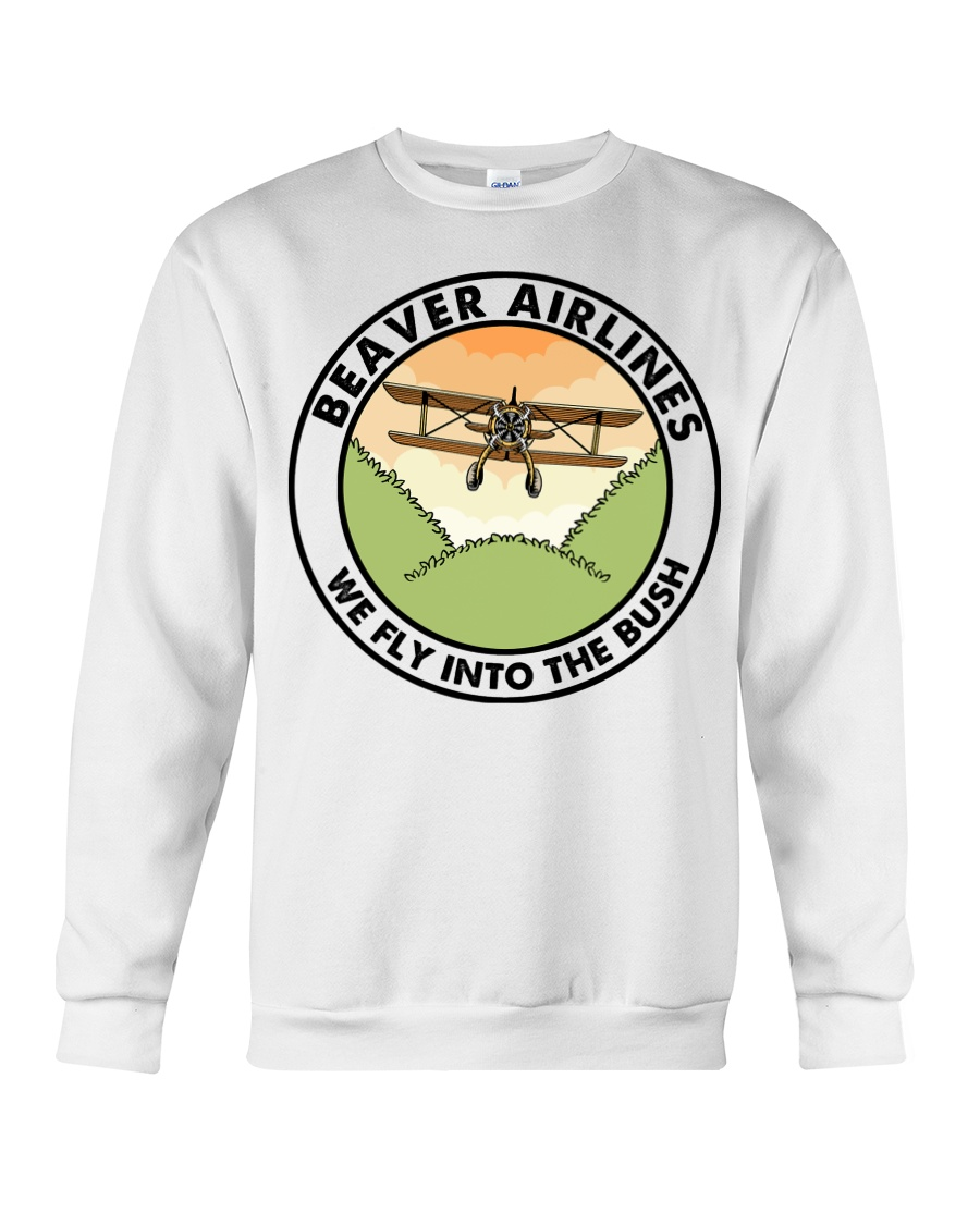 Beaver Airlines We Fly Into The Bush sweatshirt
