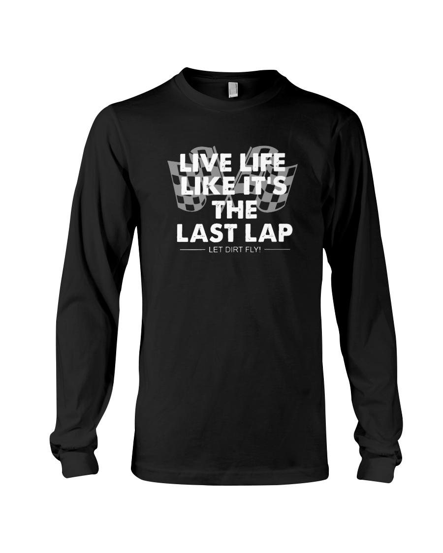 Car Racing Live Life Like It's The Last Lap long sleeve