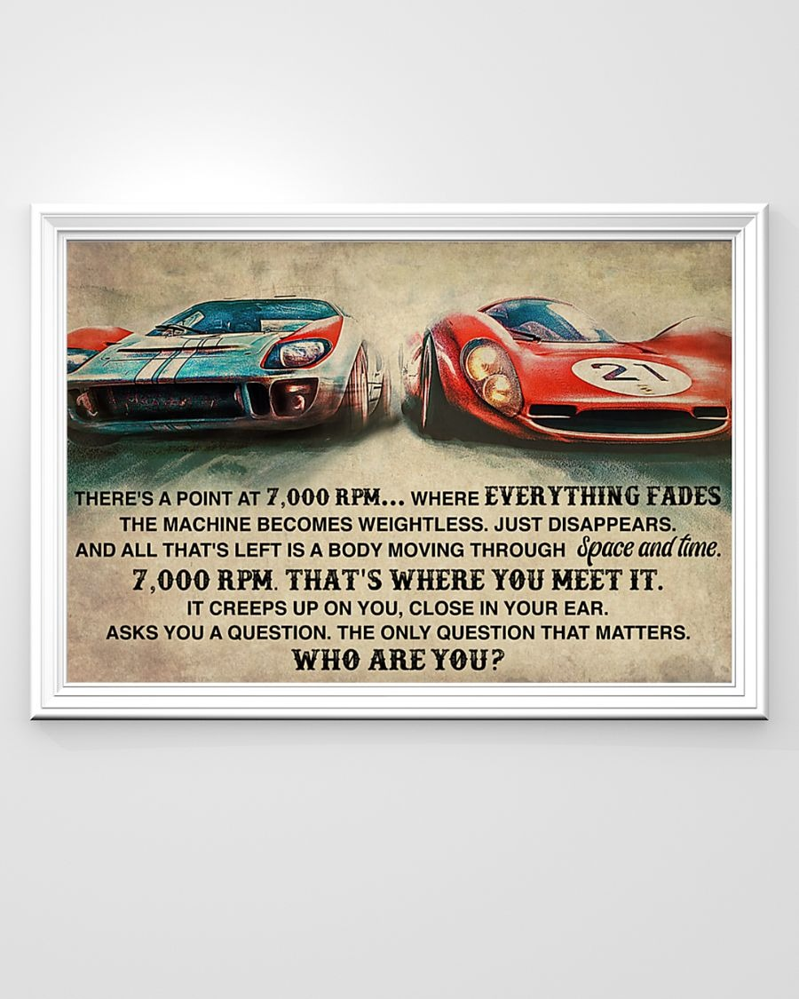 Car Racing There's A Point At 7000 RPM Where Everything Fades Poster1