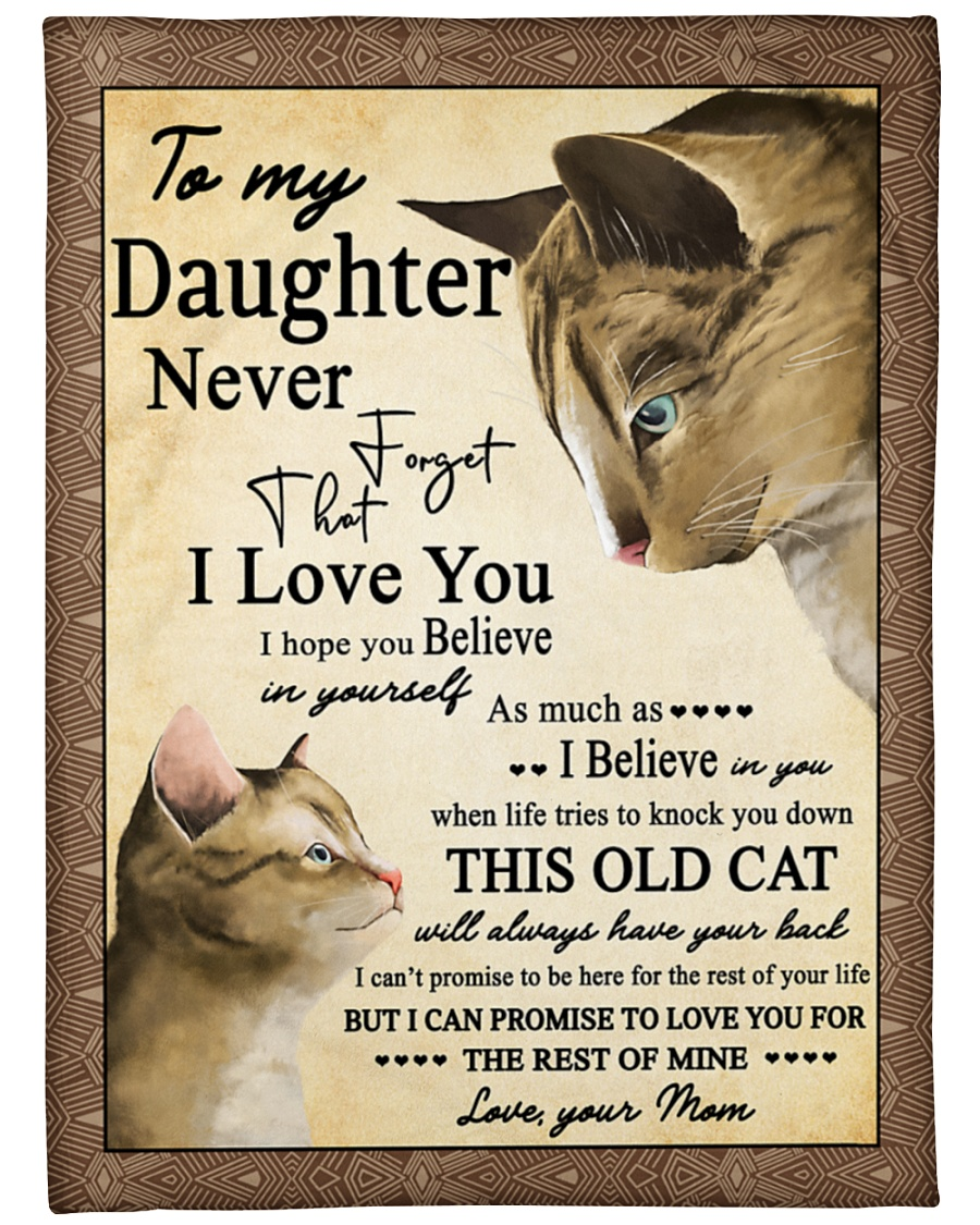 Cat To My Daughter Never Forget That I Love You Mom Blanket 2