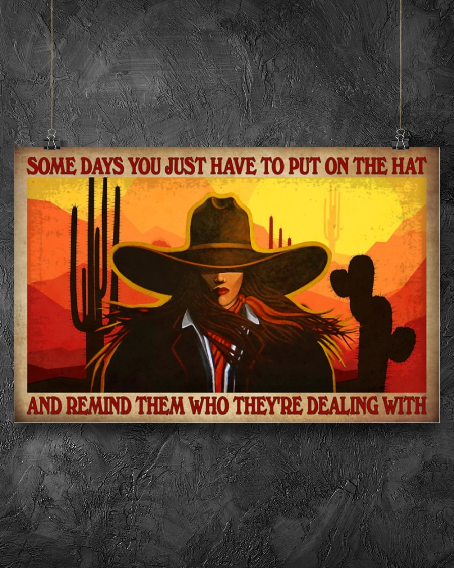 Cowgirl Some Days You Just Have To Put On The Hat And Remind Them Who They're Dealing With Poster1