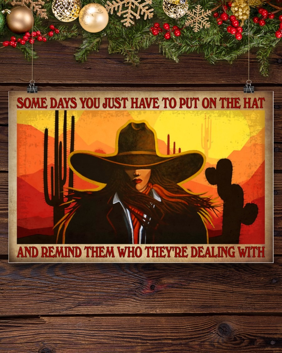 Cowgirl Some Days You Just Have To Put On The Hat And Remind Them Who They're Dealing With Poster3
