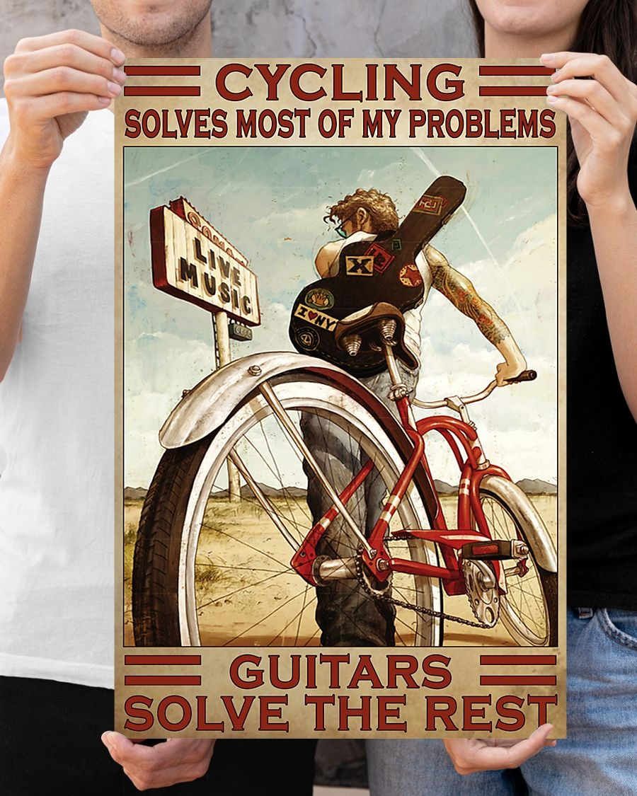 Cycling Solve Most Of My Problems Guitars Solve The Rest Poster8