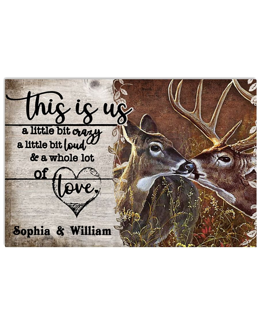 Deer This Is Us A Little Bit Crazy A Little Bit Loud And A Whole Lot Of Love Personalized Poster