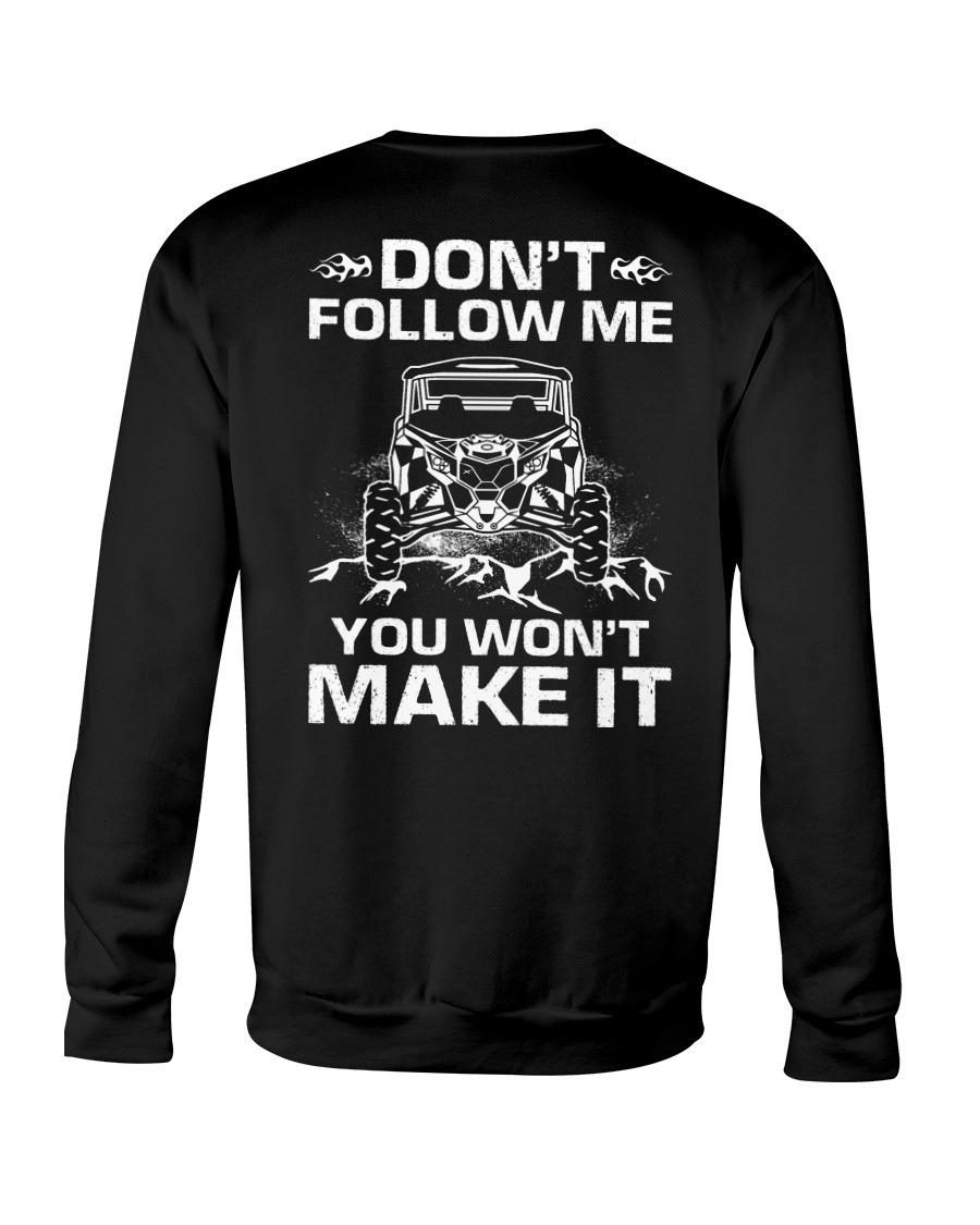 Don't Follow Me You Won't Make It Sweatshirt