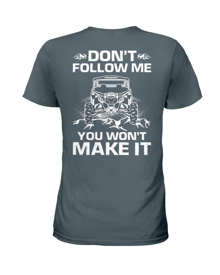Don't Follow Me You Won't Make It T-shirt