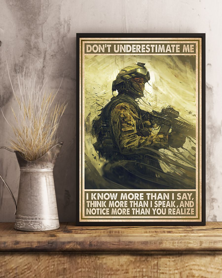Don't underestimate me I know more than I say think more than I speak Military poster 4