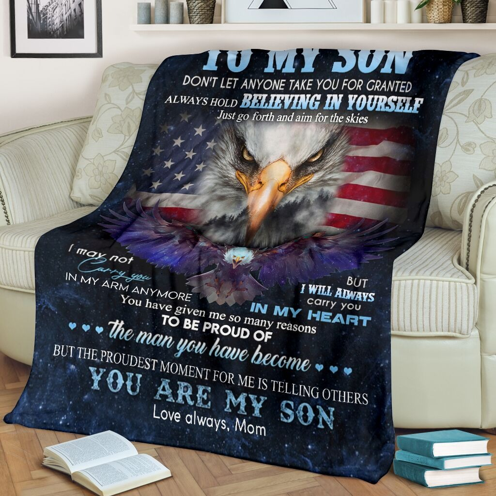 Eagle Mom To My Son Don't Let Anyone Take You For Granted Always Hold Believing In Yourself Fleece Blanket1
