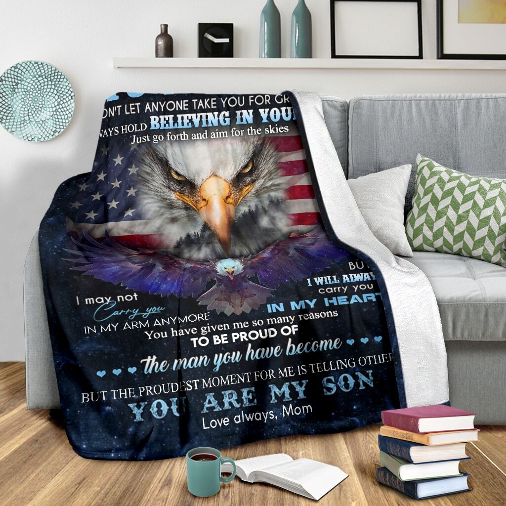 Eagle Mom To My Son Don't Let Anyone Take You For Granted Always Hold Believing In Yourself Fleece Blanket3