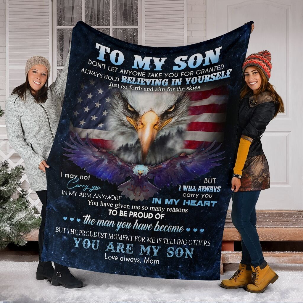 Eagle Mom To My Son Don't Let Anyone Take You For Granted Always Hold Believing In Yourself Fleece Blanket6