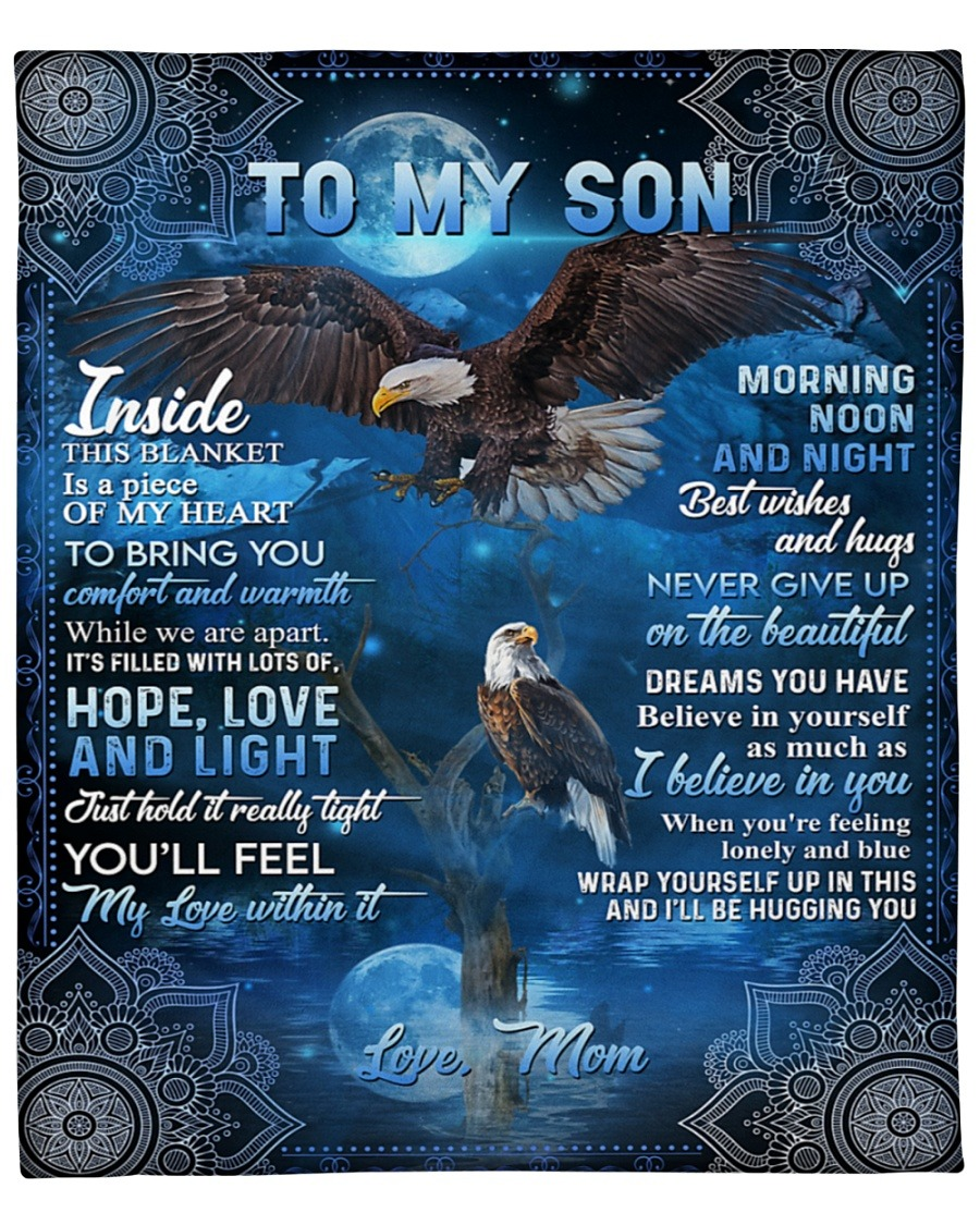 Eagle To My Son Inside This Blanket Is A Piece Of My Heart To Bring You Comfort And Warmth Fleece Blanket