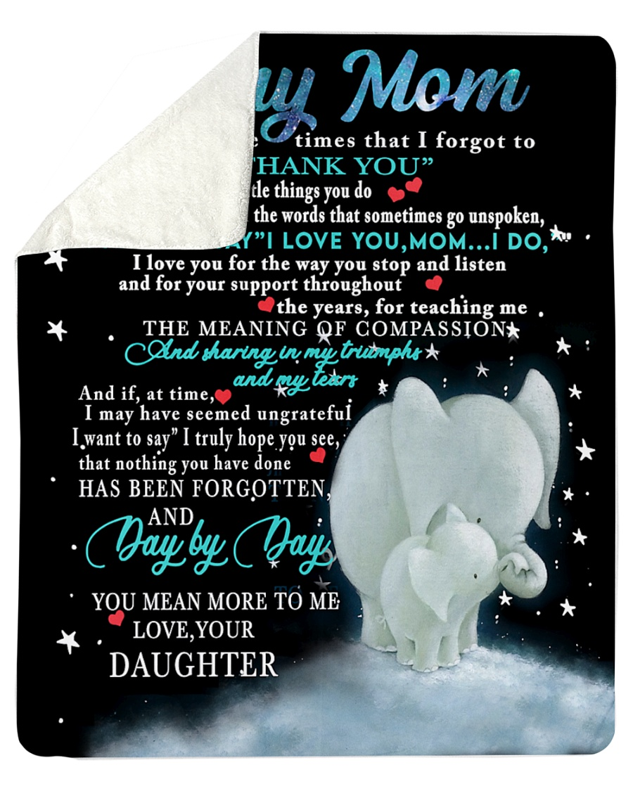 Elephant To my mom For all the times that I forgot to thank you for all the special little things you do daughter fleece blanket 2