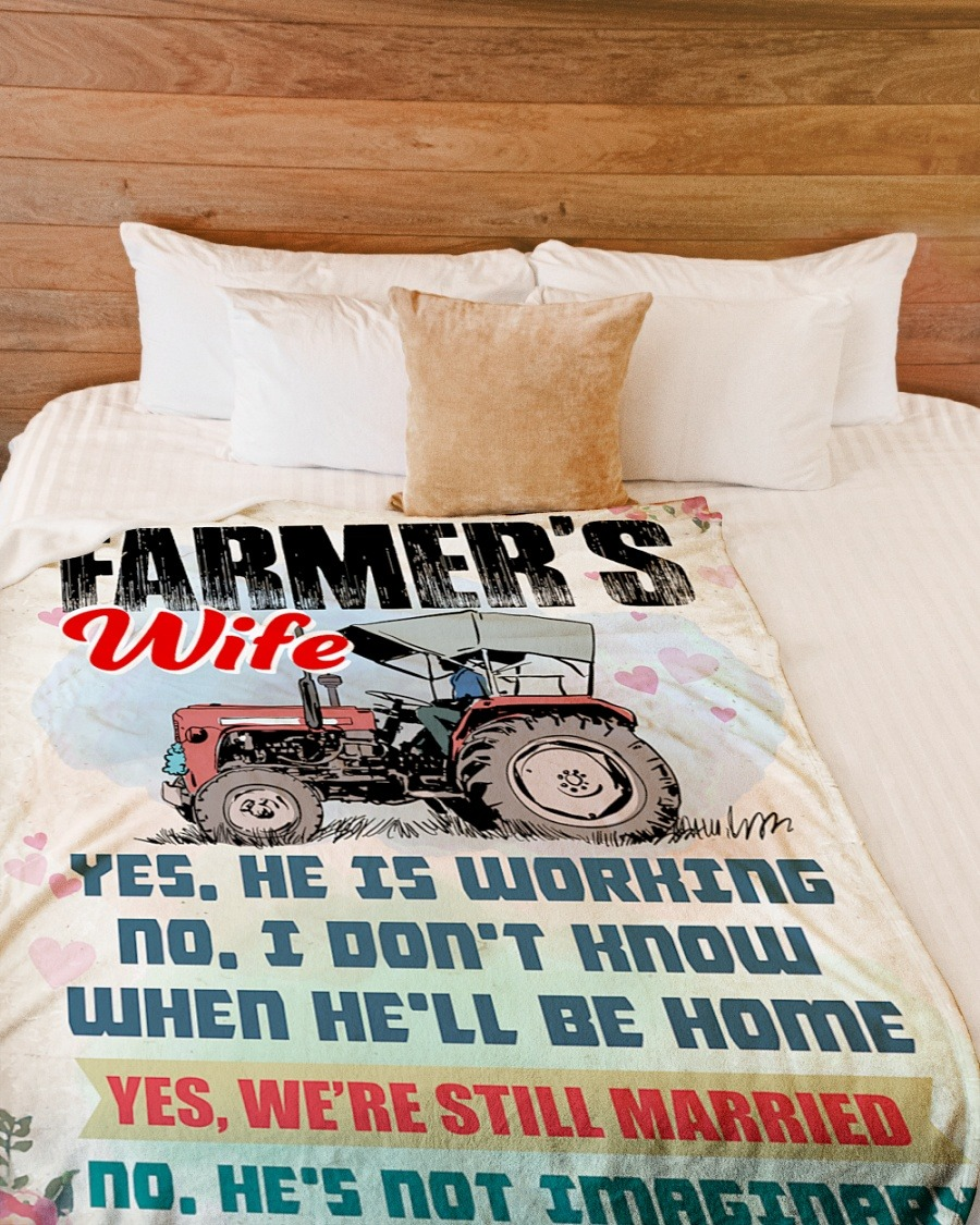 Farmer's Wife Yes He Is Working No I Don't Know When He'll Be Home Yes We're Still Married No He's Not Imaginary Fleece Blanket1