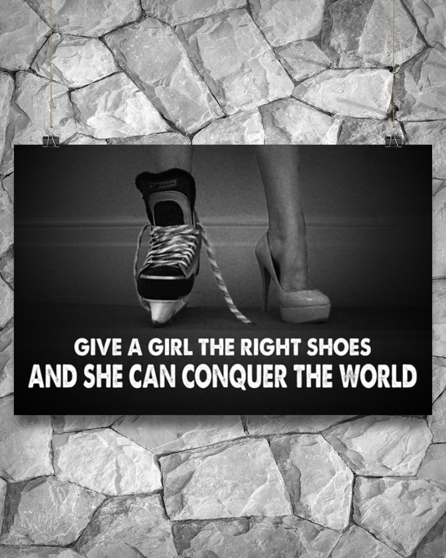 Hockey Give A Girl The Right Shoes And She Can Conquer The World Poster3