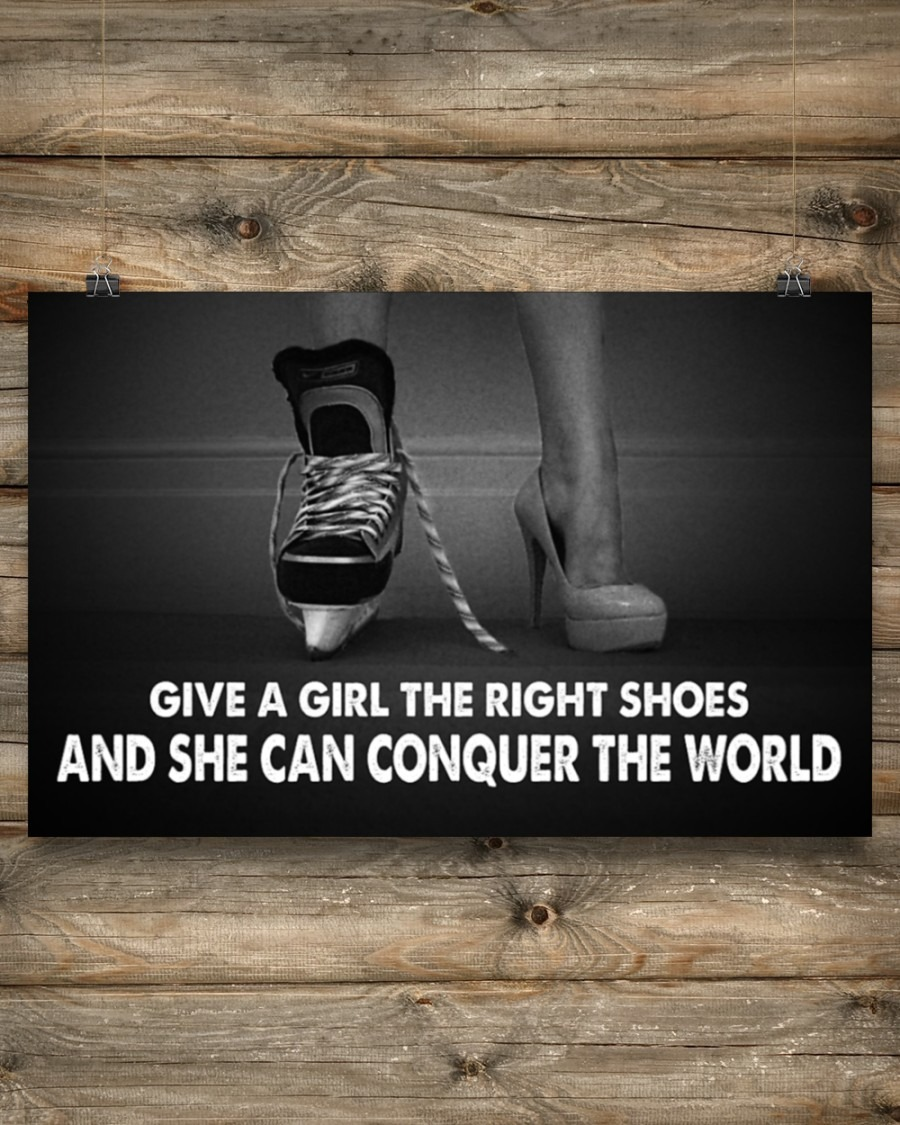 Hockey Give A Girl The Right Shoes And She Can Conquer The World Poster4