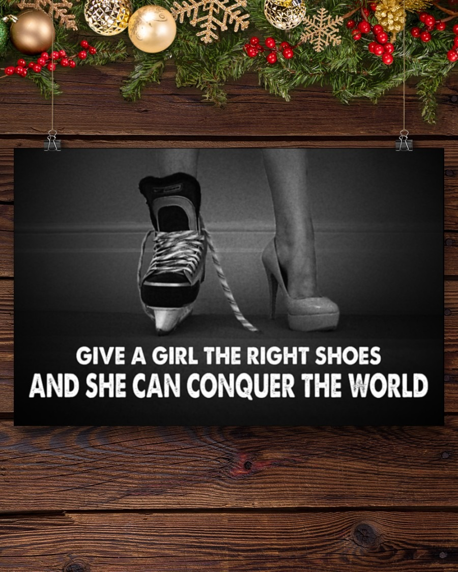 Hockey Give A Girl The Right Shoes And She Can Conquer The World Poster6