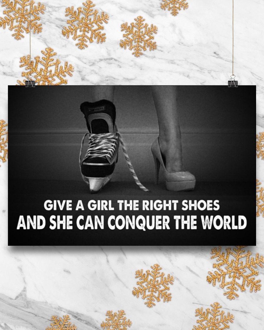 Hockey Give A Girl The Right Shoes And She Can Conquer The World Poster7