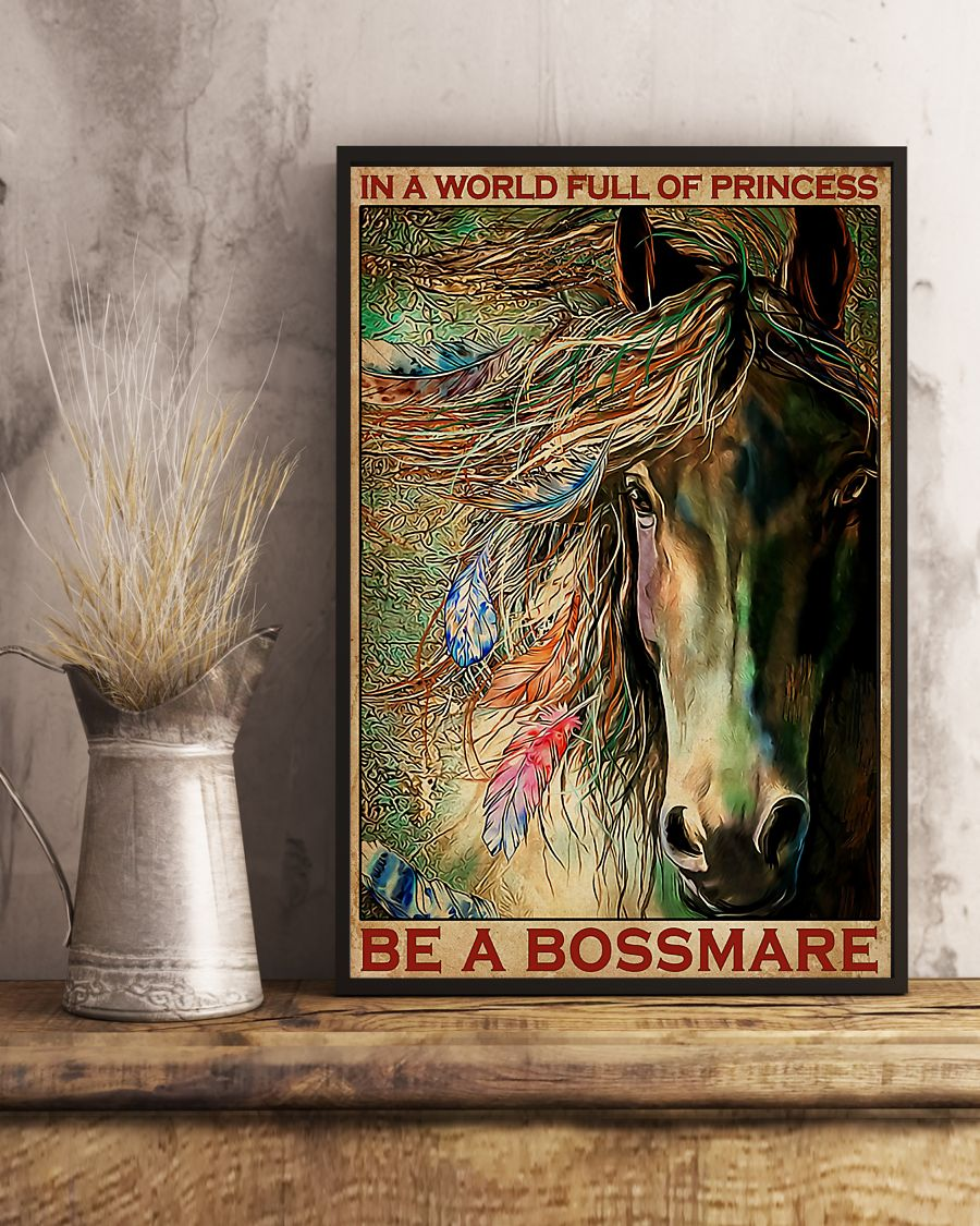 Horse In A World Full Of Princess Be A Bossmare Poster 3