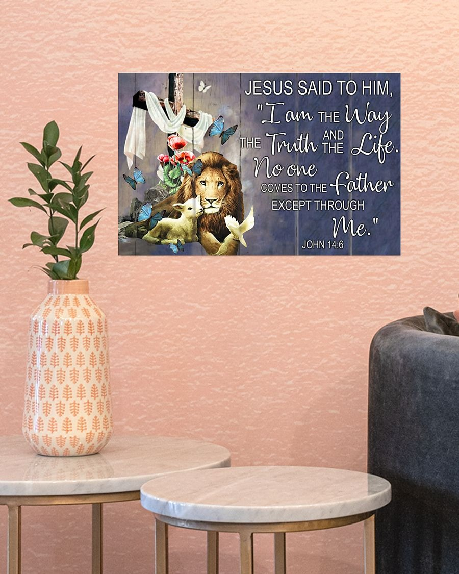 I Am The Way And The Truth And The Life No One Comes To The Father Except Through Me Jesus Poster1