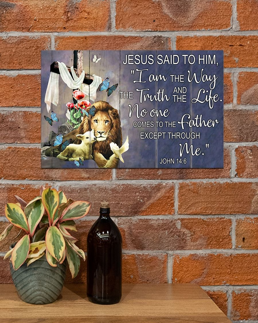 I Am The Way And The Truth And The Life No One Comes To The Father Except Through Me Jesus Poster2