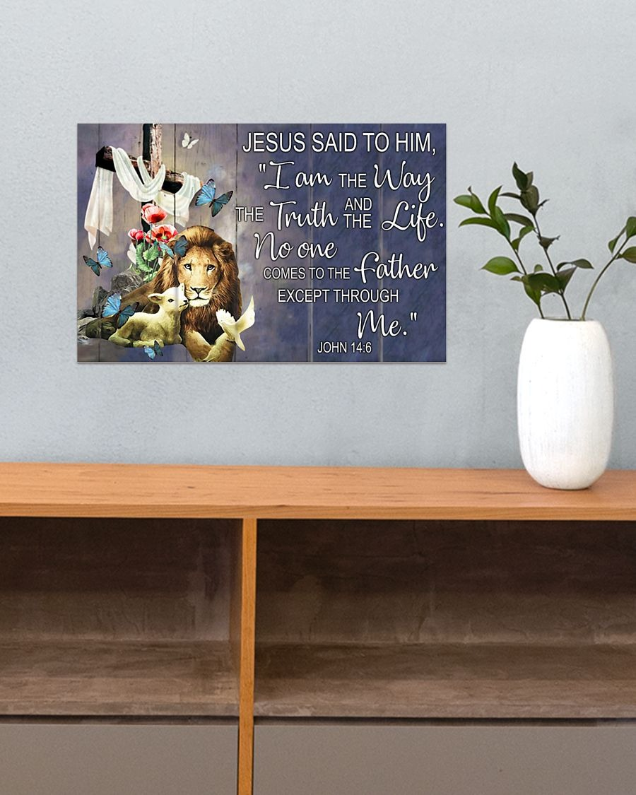 I Am The Way And The Truth And The Life No One Comes To The Father Except Through Me Jesus Poster3