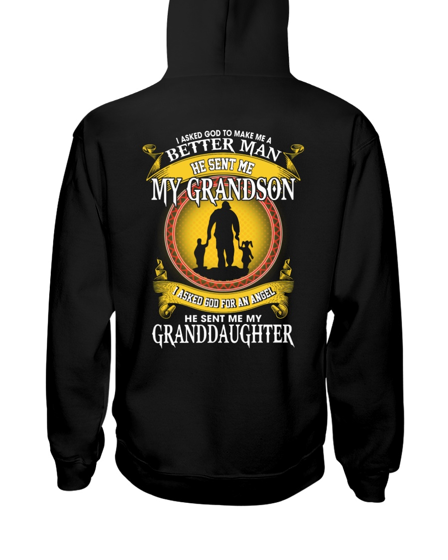 I Asked God To Make Me A Better Man He Sent Me My Grandson I Asked Son For An Angel He Sent Me My Granddaughter hoodie