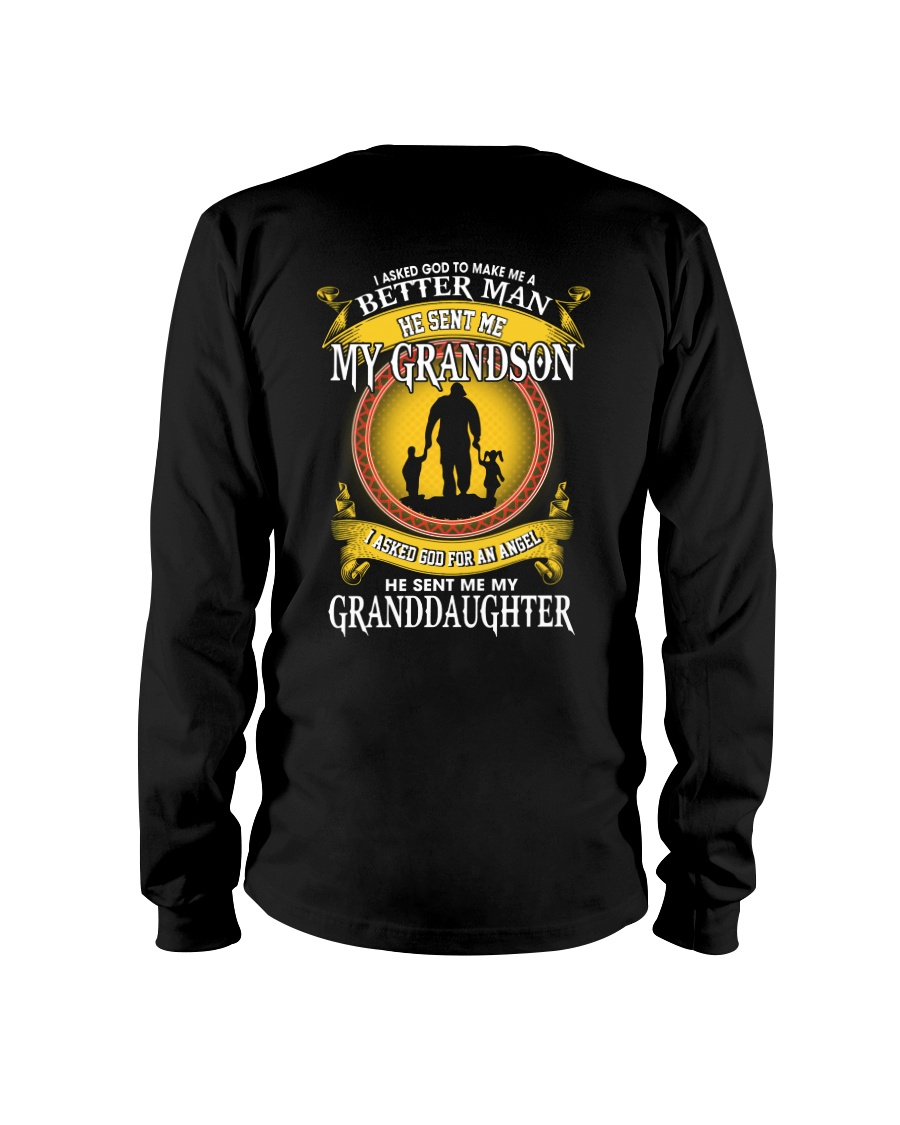 I Asked God To Make Me A Better Man He Sent Me My Grandson I Asked Son For An Angel He Sent Me My Granddaughter long sleeve