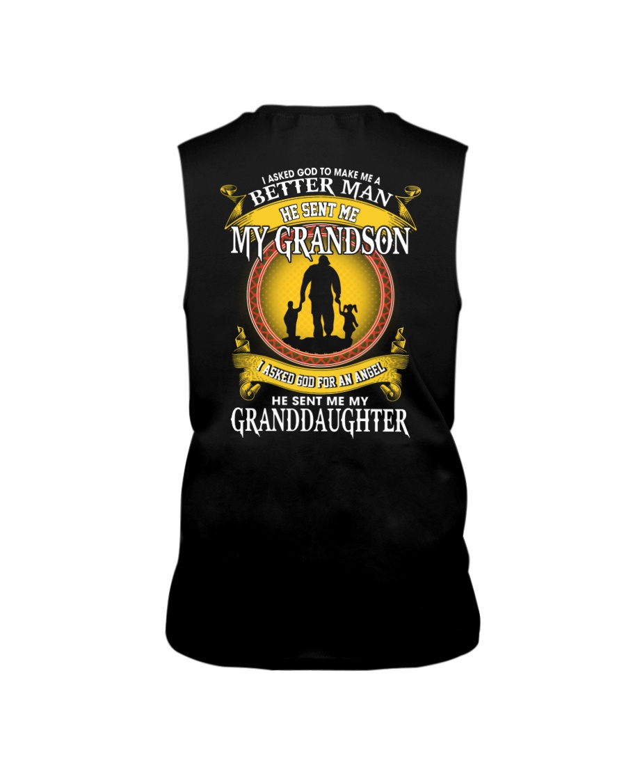 I Asked God To Make Me A Better Man He Sent Me My Grandson I Asked Son For An Angel He Sent Me My Granddaughter tank top
