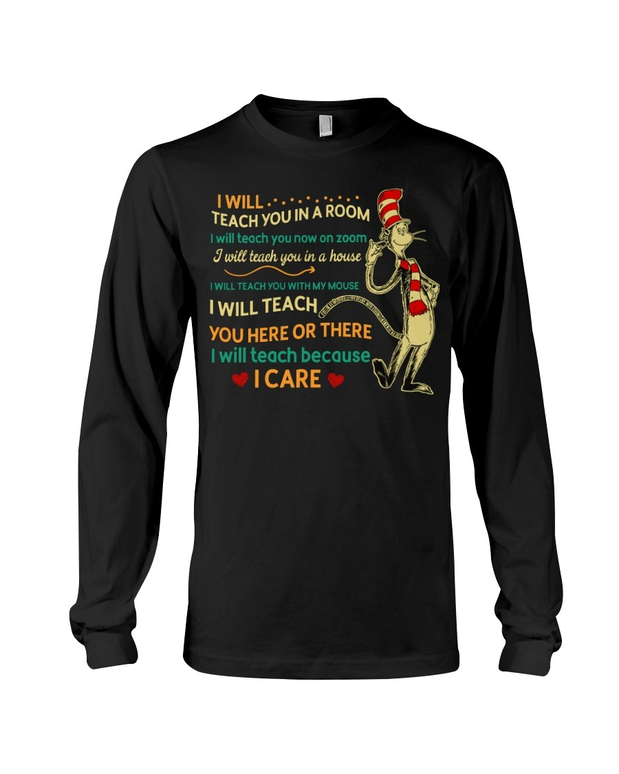 I Will Teach You Win In A Room I Will Teach You Here Or There I Will Teach Because I Care Long sleeve