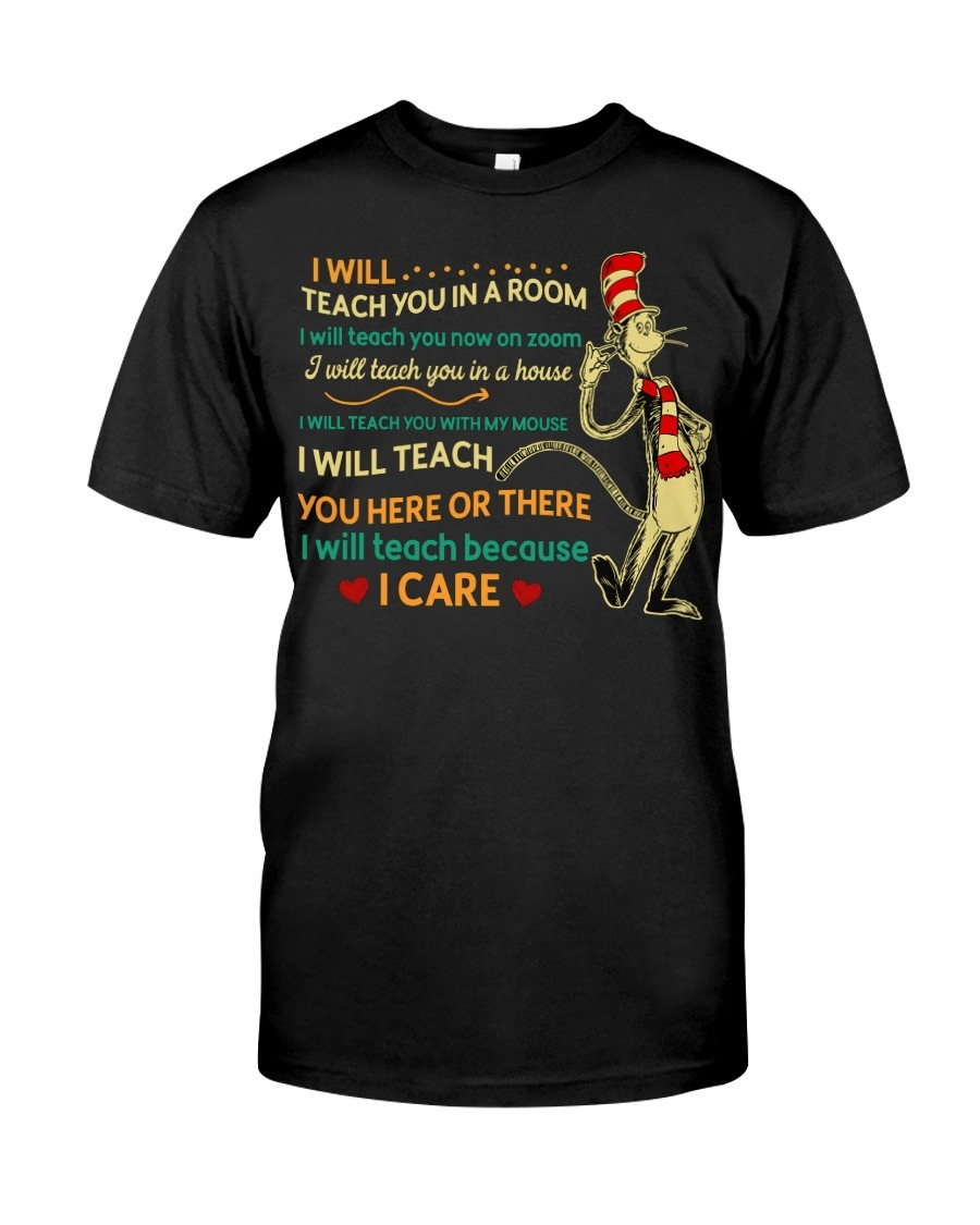 I Will Teach You Win In A Room I Will Teach You Here Or There I Will Teach Because I Care T-Shirt