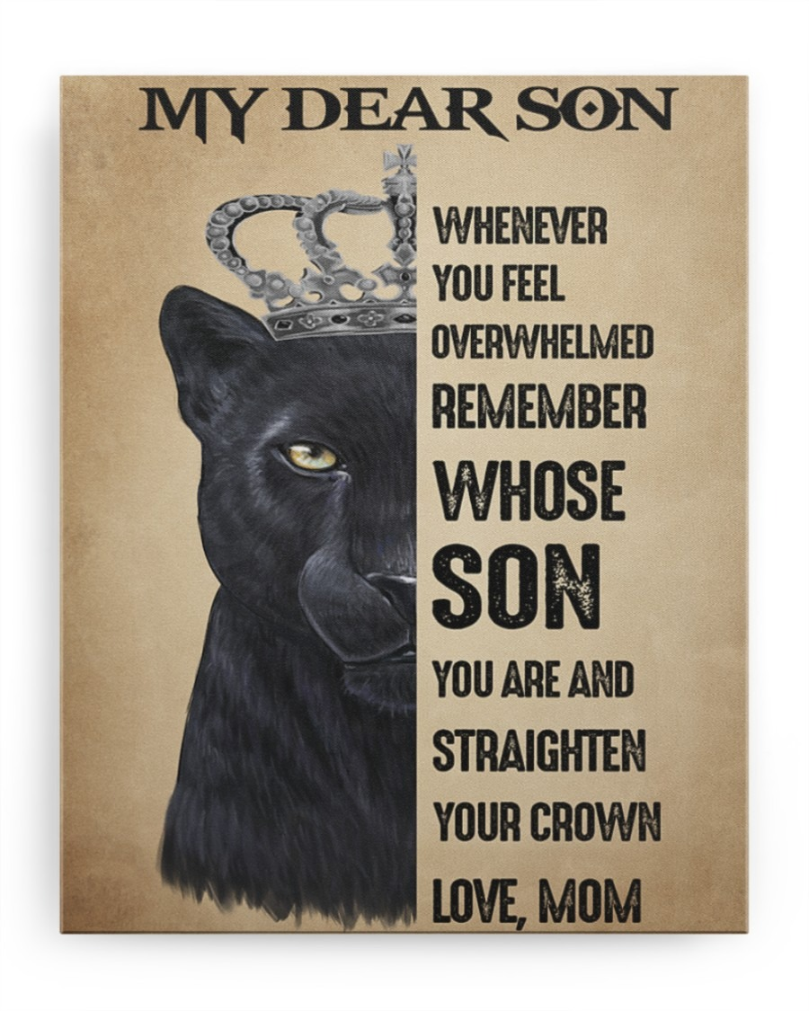 Lion Panther My Dear Son Whenever You Feel Overwhelmed Remember Whose Son You Are And Straighten Your Crown Love Mom Gallery Wrapped Canvas1