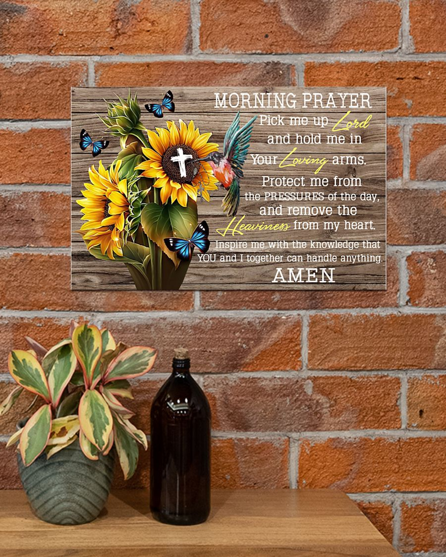 Morning Prayer Pick Me Up Lord And Hold Me In Your Loving Arms Sunflower Poster 1