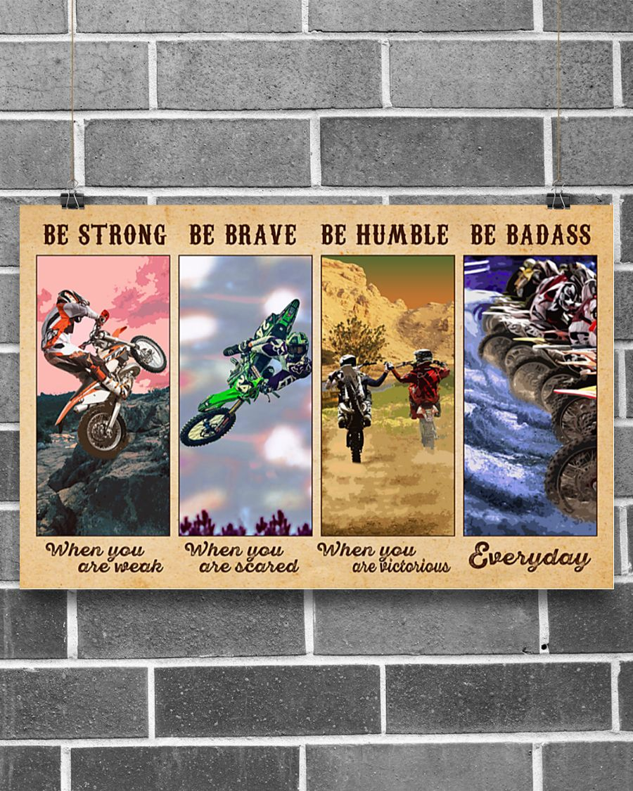 Motocross Be strong when you are weak be brave when you are scared poster 5