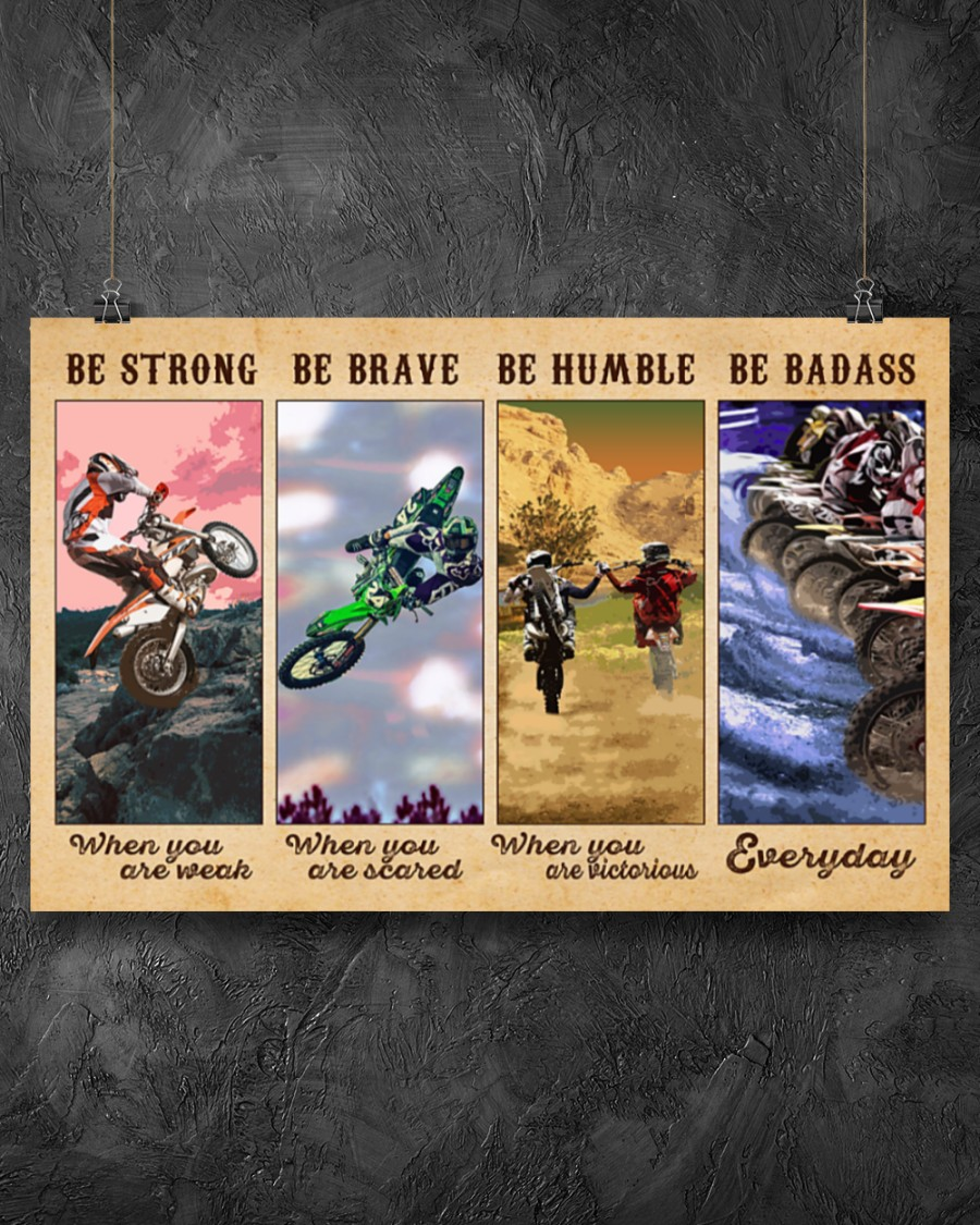 Motocross Be strong when you are weak be brave when you are scared poster 6