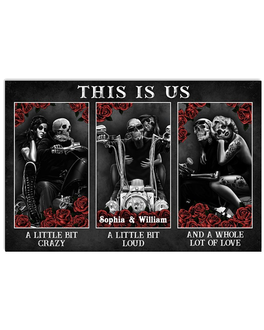 Motorcycling Skeleton This Is Us A Little Bit Crazy A Little Bit Loud And A Whole Lot Of Love Personalized Poster
