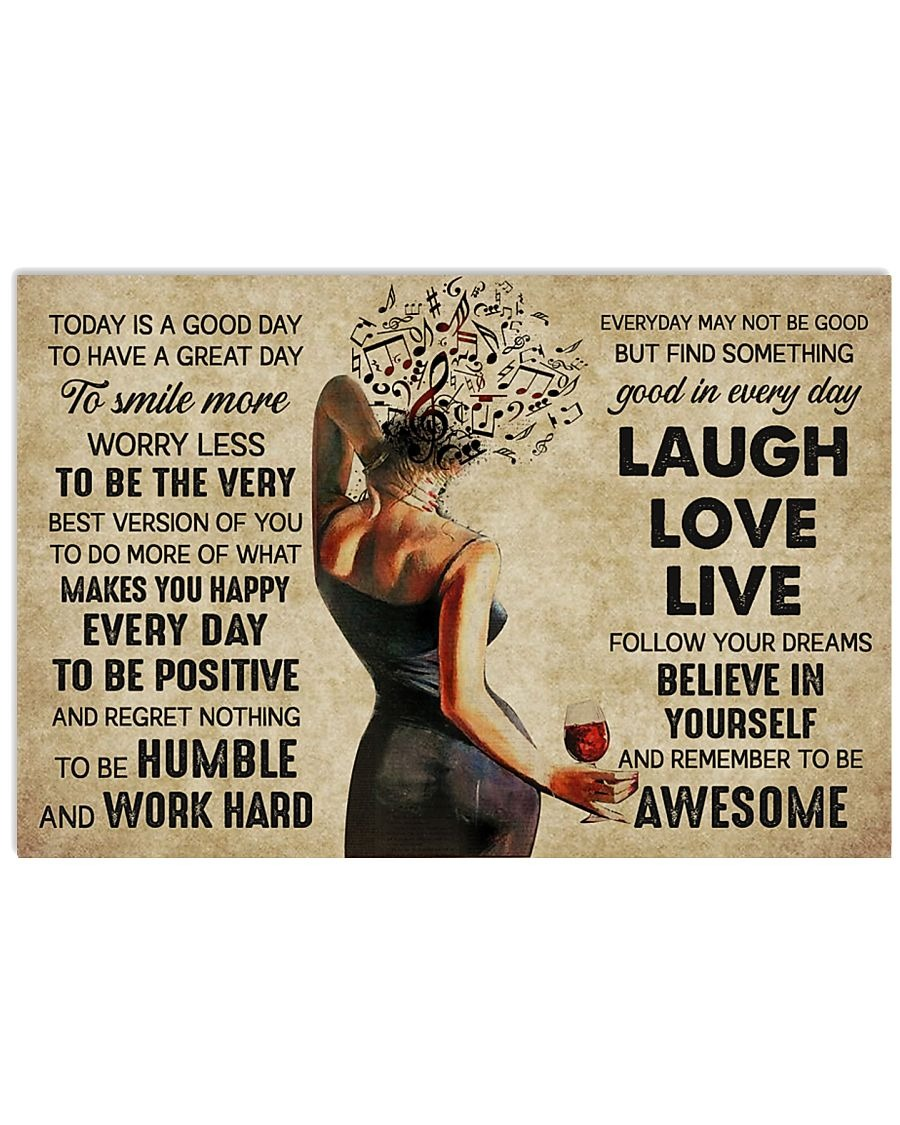 Music And Wine Today Is A Good Day To Have A Great Day To Smile More Worry Less To Be The Very Makes You Happy Every Day To Be Positive Humble Work Hard Poster