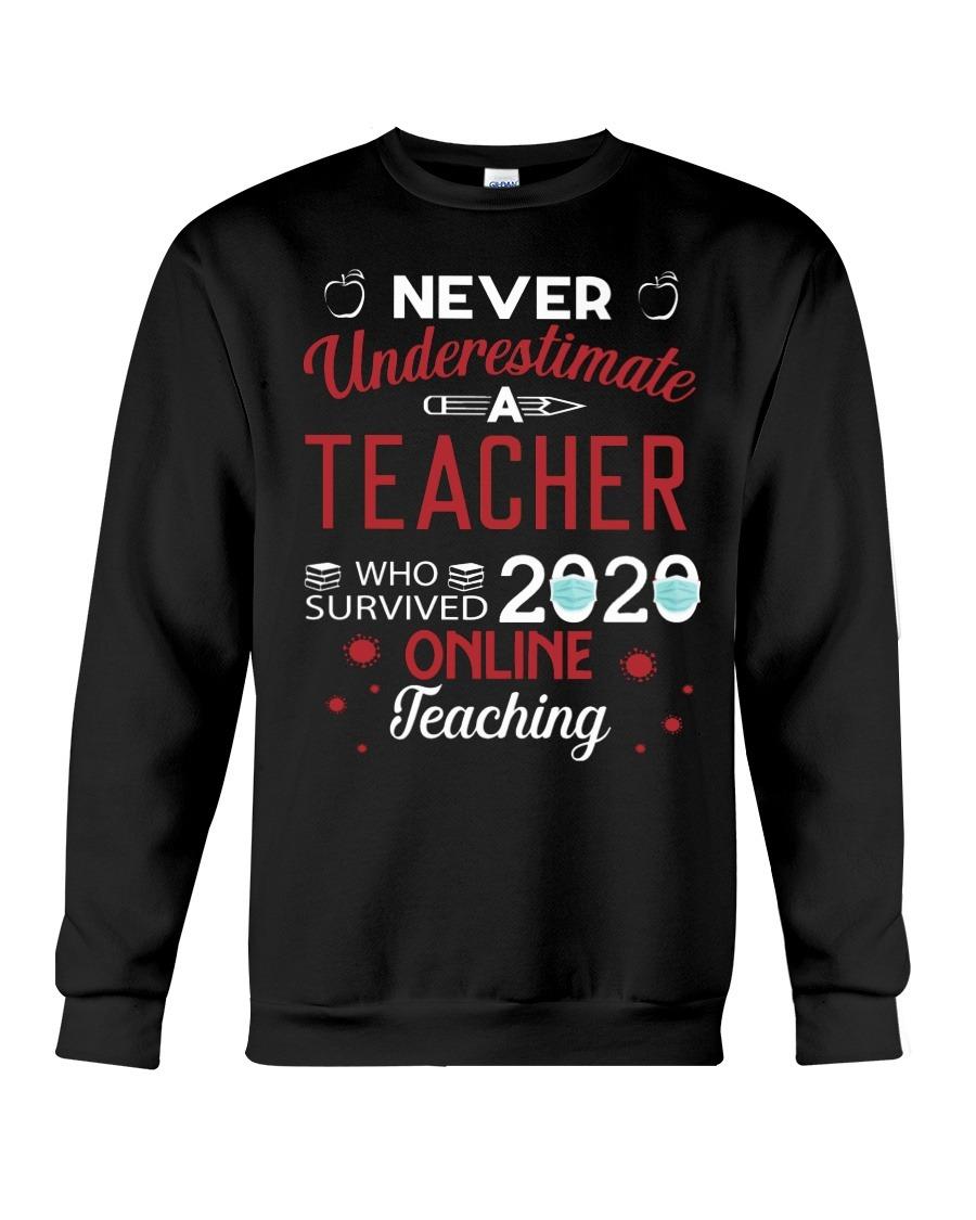 Never Underestimate A Teacher Who Survived 2020 Online Teaching SweatShirt