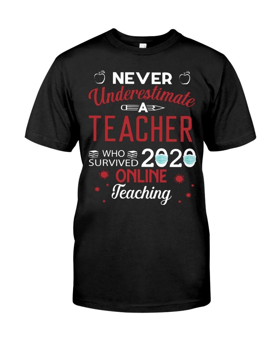 Never Underestimate A Teacher Who Survived 2020 Online Teaching T-Shirt