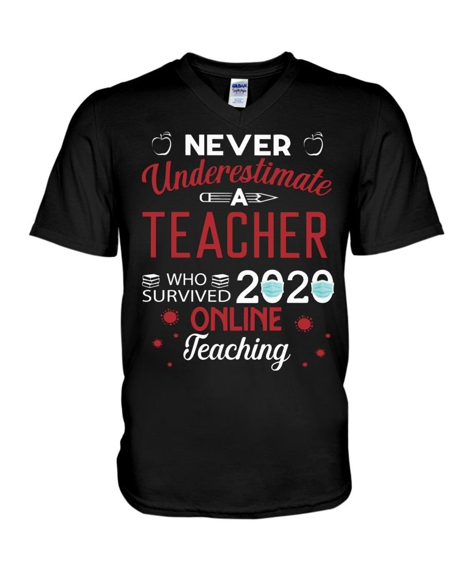 Never Underestimate A Teacher Who Survived 2020 Online Teaching V-neck