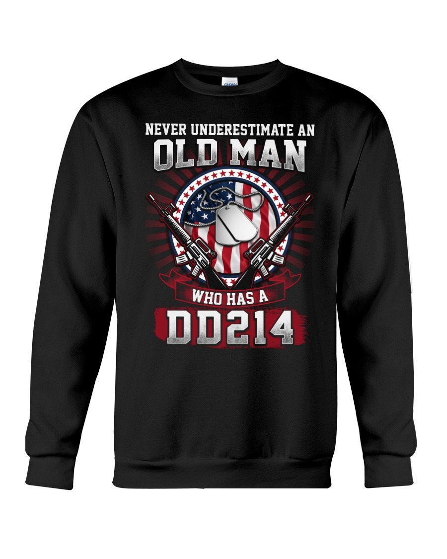 Never Underestimate An Old Man Who Has A DD214 SweatShirt