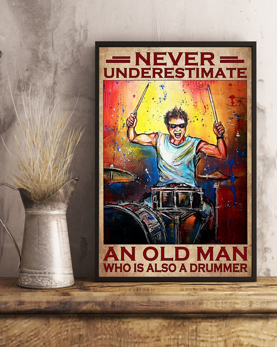 Never Underestimate An Old Man Who Is Also A Drummer Poster3