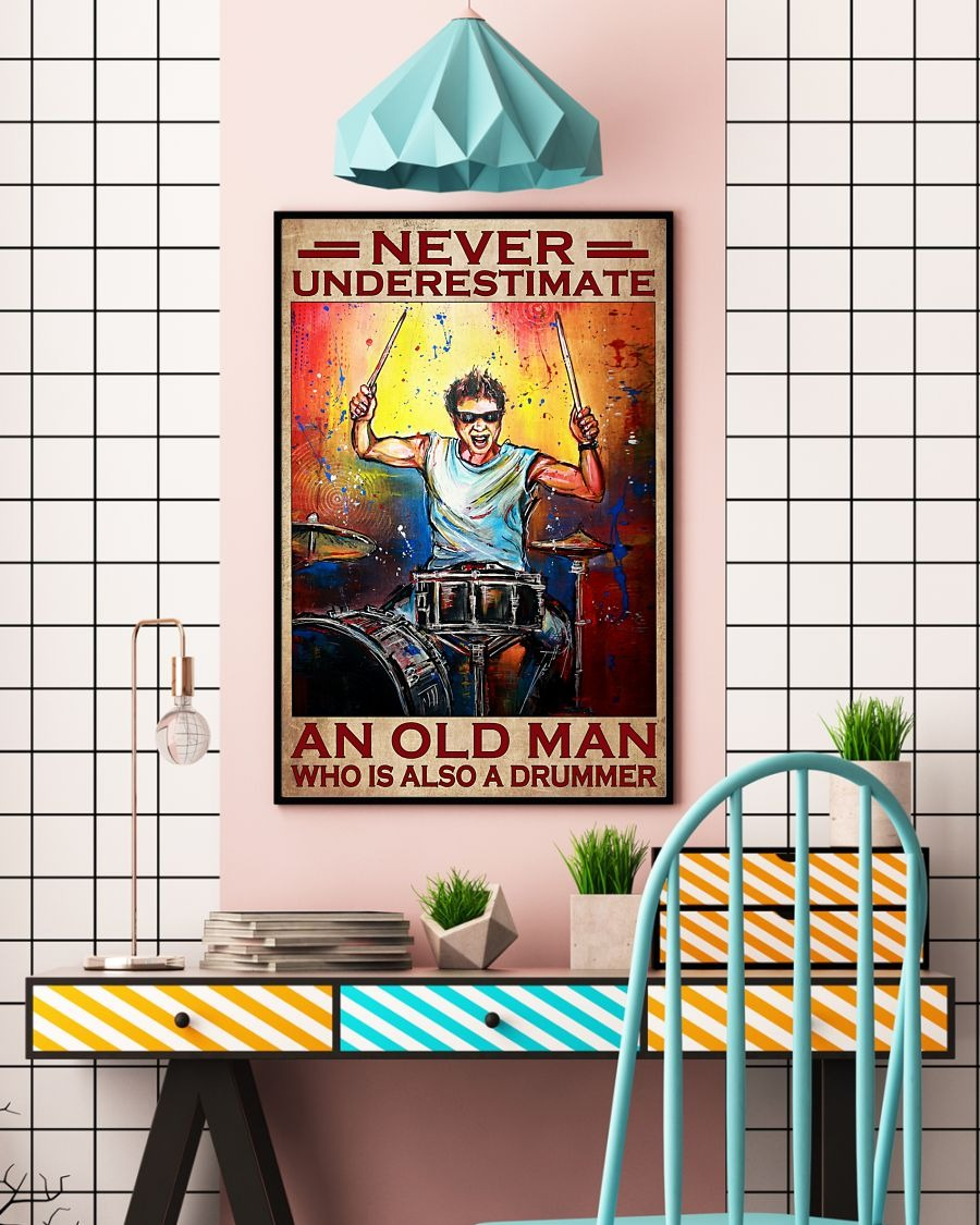 Never Underestimate An Old Man Who Is Also A Drummer Poster4