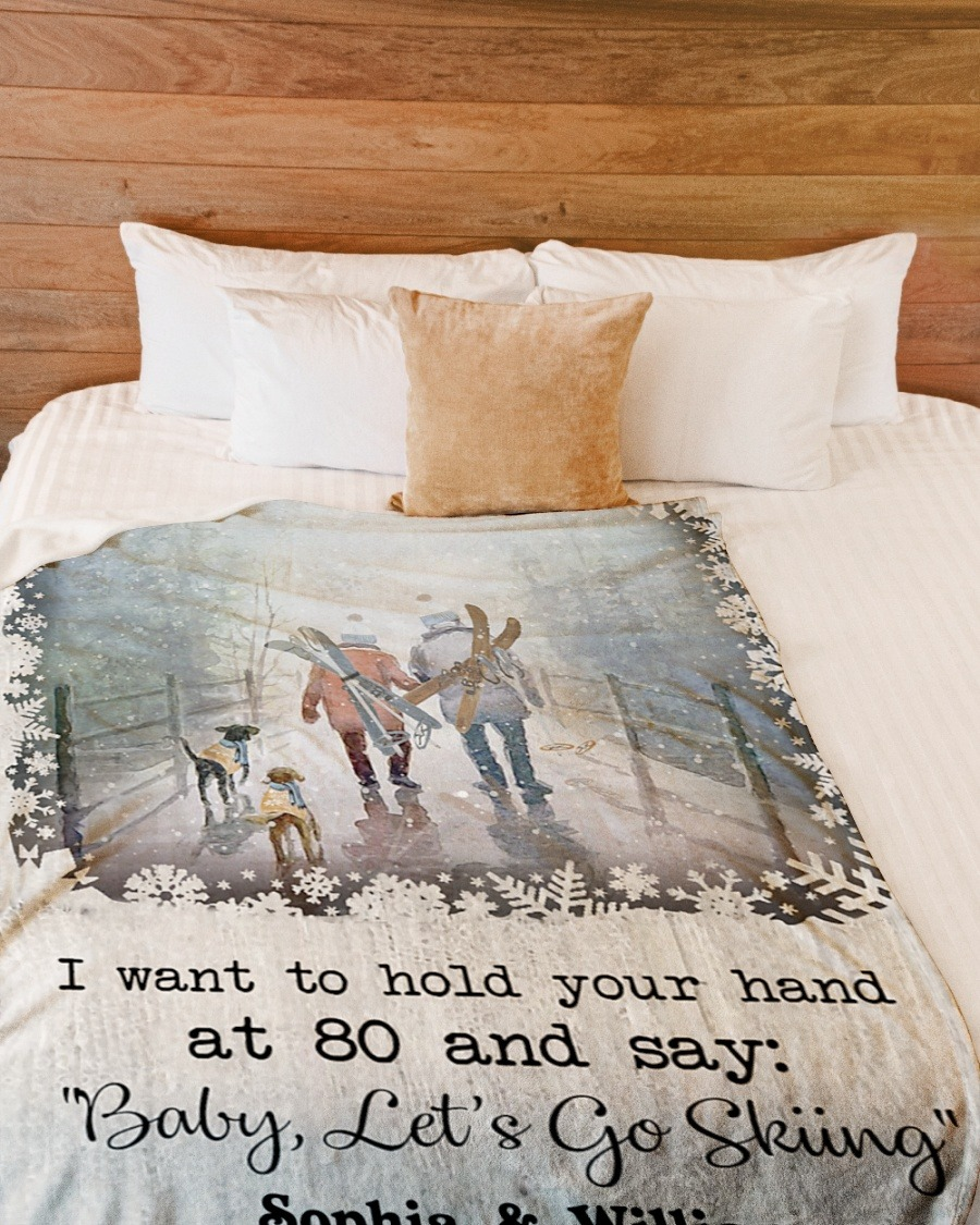 Personalized I Want To Hold Your Hand At 80 And Say Baby Let's And Go Skiing Fleece Blanket2