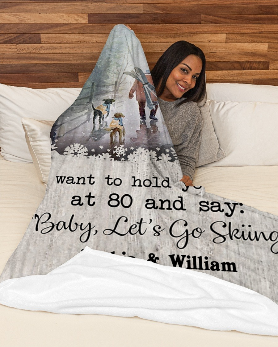 Personalized I Want To Hold Your Hand At 80 And Say Baby Let's And Go Skiing Fleece Blanket3