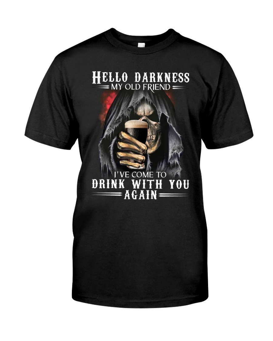 Skull Hello Darkness My Old Friend I've Come To Drink With You Again T-Shirt