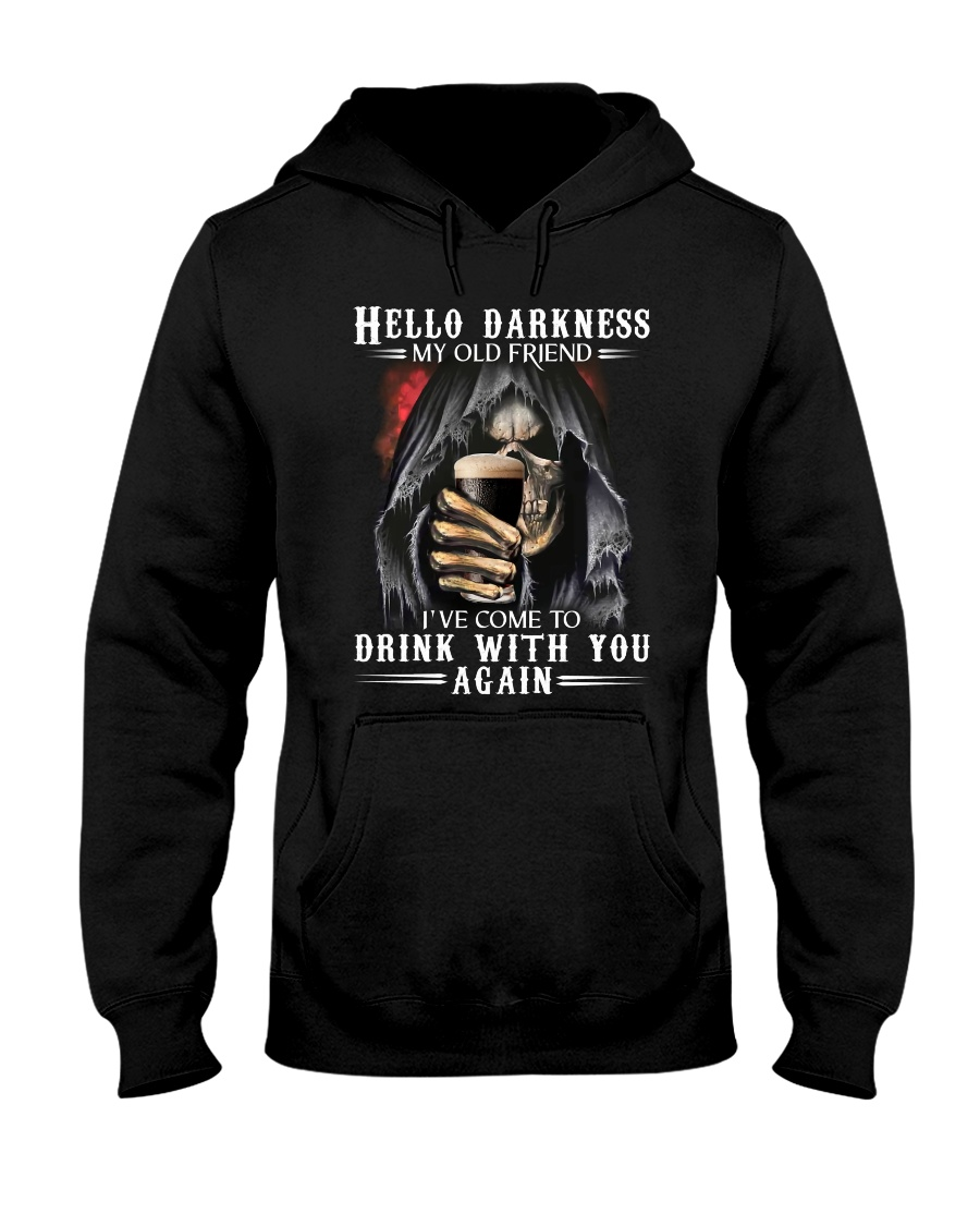 Skull Hello Darkness My Old Friend I've Come To Drink With You Again hoodie