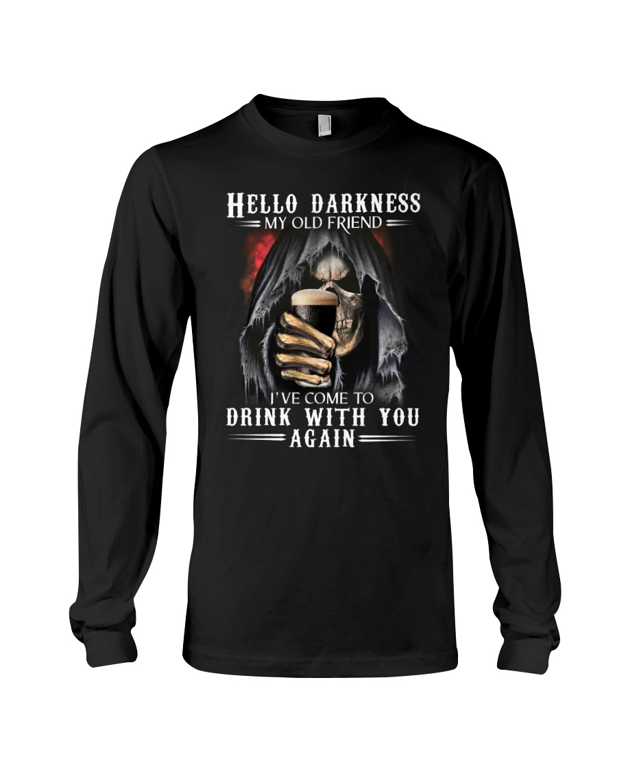 Skull Hello Darkness My Old Friend I've Come To Drink With You Again long sleeve