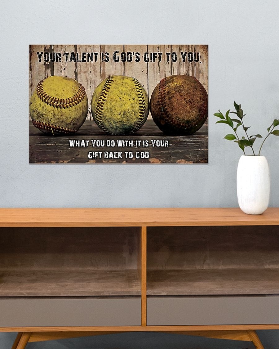 Softball Your Talent Is God's Gift To You What You Do With It Is Your Gift Back To God Poster4